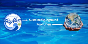 Pool Fits ReNew Sustainable Inground Pool Liners